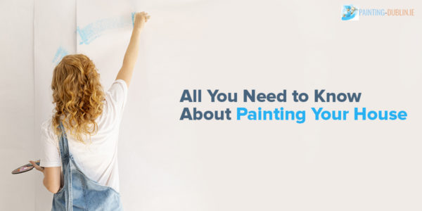All You Need to Know About Painting Your House